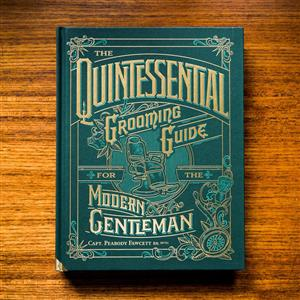 The Quintessential Grooming Guide For The Modern Man